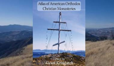 Atlas of American Orthodox Christian Monasteries a 'First'