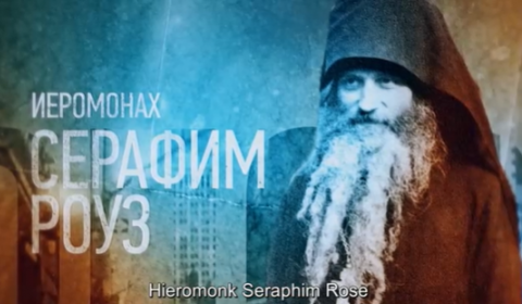 VIDEO: A Legendary American Monk Who Inspired Christians in Russia - Fr. Seraphim Rose