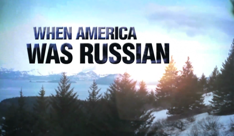 WATCH: When America Was Russian - The Slavic Roots of the American Northwest